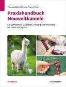 Cover-Bild zu Wittek, Thomas: Praxishandbuch Neuweltkamele