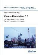 Cover-Bild zu Benovic, Ivan: Kiew - Revolution 3.0. Der Euromaidan 2013/14 und die Zukunftsperspektiven der Ukraine