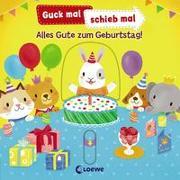 Cover-Bild zu Loewe Meine allerersten Bücher (Hrsg.): Guck mal, schieb mal! - Alles Gute zum Geburtstag!