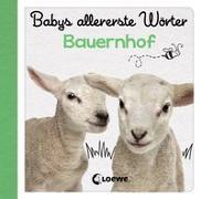 Cover-Bild zu Loewe Meine allerersten Bücher (Hrsg.): Babys allererste Wörter - Bauernhof