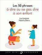 Cover-Bild zu Les 50 phrases à dire ou ne pas dire à son enfant