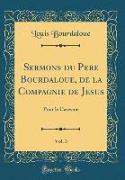Cover-Bild zu Sermons du Pere Bourdaloue, de la Compagnie de Jesus, Vol. 3