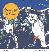 Cover-Bild zu Lehmann, Anita (Text) Gianotti, Mattea (Illustrationen): Bonne nuit la Suisse
