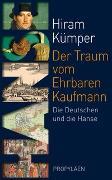 Cover-Bild zu Der Traum vom Ehrbaren Kaufmann von Kümper, Hiram