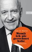 Cover-Bild zu Womit ich nie gerechnet habe von Werner, Götz W.