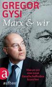 Cover-Bild zu Marx und wir von Gysi, Gregor