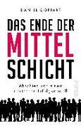 Cover-Bild zu Das Ende der Mittelschicht von Goffart, Daniel