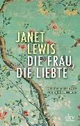 Cover-Bild zu Lewis, Janet: Die Frau, die liebte