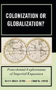 Cover-Bild zu Nagy-Zekmi, Silvia (Hrsg.): Colonization or Globalization?
