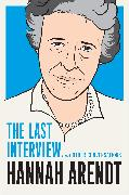 Cover-Bild zu Hannah Arendt: The Last Interview (eBook) von Arendt, Hannah