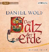Cover-Bild zu Das Salz der Erde von Wolf, Daniel
