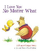 Cover-Bild zu I Love You No Matter What: A Prince Chirpio Story von Rutland, Jarrett