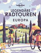 Cover-Bild zu Planet, Lonely: Lonely Planet Legendäre Radtouren in Europa
