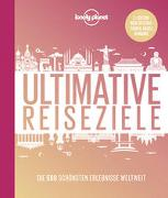 Cover-Bild zu Planet, Lonely: Lonely Planet Ultimative Reiseziele
