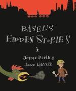 Cover-Bild zu Basel's Hidden Stories von Darling, Jeanne