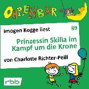 Cover-Bild zu Richter-Peill, Charlotte: Ohrenbär - eine OHRENBÄR Geschichte, Folge 89: Prinzessin Skilla im Kampf um die Krone (Audio Download)