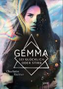 Cover-Bild zu Richter, Charlotte: Gemma. Sei glücklich oder stirb