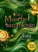 Cover-Bild zu Richter, Charlotte: Die Muschelsammlerin. Tora - Der Ruf von Xerax (eBook)
