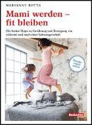 Cover-Bild zu Mami werden - fit bleiben von Botta, Marianne