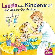 Cover-Bild zu eBook Leonie beim Kinderarzt, Leonie bekommt ein Geschwisterchen, Leonie kommt in die Kita