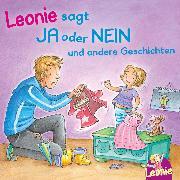 Cover-Bild zu eBook Leonie sagt Ja oder Nein; Meins!, ruft Leonie; Pipimachen! Händewaschen! Sauber!
