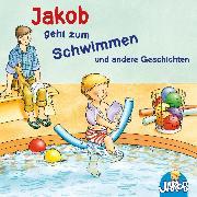 Cover-Bild zu eBook Jakob geht zum Schwimmen und andere Geschichten
