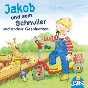 Cover-Bild zu eBook Jakob und sein Schnuller und andere Geschichten