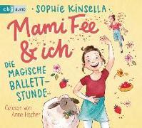 Cover-Bild zu Mami Fee & ich 03 - Die magische Ballettstunde von Kinsella, Sophie