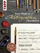 Cover-Bild zu Neue Wege zur Kalligraphie. Übungsheft von Lux, Andreas