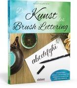 Cover-Bild zu Die Kunst des Brush Lettering von Klapstein, Kelly