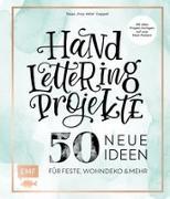 Cover-Bild zu Handlettering Projekte - 50 neue Ideen für Feste, Wohndeko und mehr von Cappell, Tanja