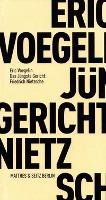 Cover-Bild zu Das Jüngste Gericht Friedrich Nietzsche von Voegelin, Eric