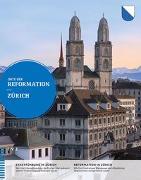 Cover-Bild zu Orte der Reformation: Zürich von Koenig-Siegrist, Käthi (Hrsg.)