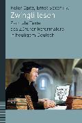 Cover-Bild zu Zwingli lesen (eBook) von Opitz, Peter (Hrsg.)