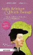 Cover-Bild zu Anna Reinhart und Ulrich Zwingli von Sigrist, Christoph
