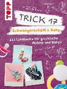 Cover-Bild zu Trick 17 - Schwangerschaft & Baby (eBook) von Pypke, Susanne