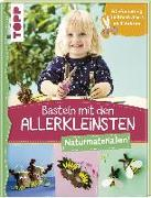 Cover-Bild zu Basteln mit den Allerkleinsten Naturmaterial von Pypke, Susanne