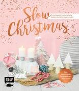 Cover-Bild zu Slow Christmas - Entspannt und kreativ durch die Weihnachtszeit von Mielkau, Ina