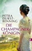 Cover-Bild zu Die Champagnerkönigin von Durst-Benning, Petra