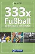 Cover-Bild zu 333x Fußball von Dörflinger, Michael