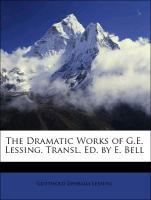 Cover-Bild zu The Dramatic Works of G.E. Lessing. Transl. Ed. by E. Bell von Lessing, Gotthold Ephraim