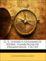 Cover-Bild zu G. E. Lessing's Gesammelte Werke. Hamburgische Dramaturgie. 1767-69 von Lessing, Gotthold Ephraim