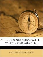 Cover-Bild zu G. E. Lessings Gesammelte Werke, dritter Band von Lessing, Gotthold Ephraim