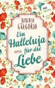 Cover-Bild zu Gregorio, Roberta: Ein Halleluja für die Liebe (eBook)