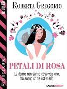 Cover-Bild zu Gregorio, Roberta: Petali di rosa (eBook)