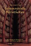 Cover-Bild zu Geheimnisvolle Bibliotheken von Aster, Christian von