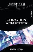 Cover-Bild zu Justifiers 9. Robolution von Aster, Christian von