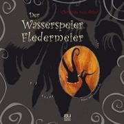 Cover-Bild zu Der Wasserspeier Fledermeier von Aster, Christian von