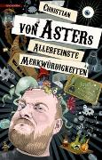 Cover-Bild zu Allerfeinste Merkwürdigkeiten von Aster, Christian von