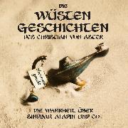 Cover-Bild zu Die Wüsten Geschichten - Die Wahrheit über Sindbad, Aladin und Co (Audio Download) von Aster, Christian von